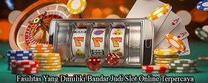 Fasilitas Situs Bandar Judi Online Slot Pulsa